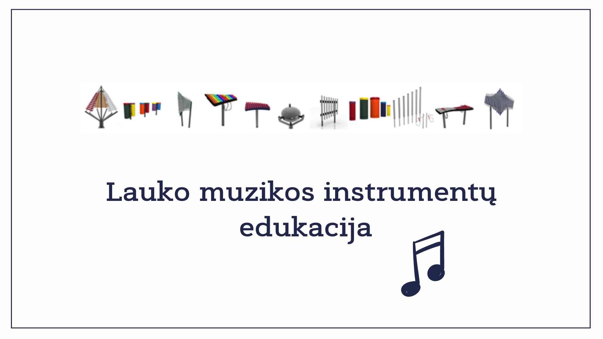 Išmėginkite lauko muzikos instrumentus