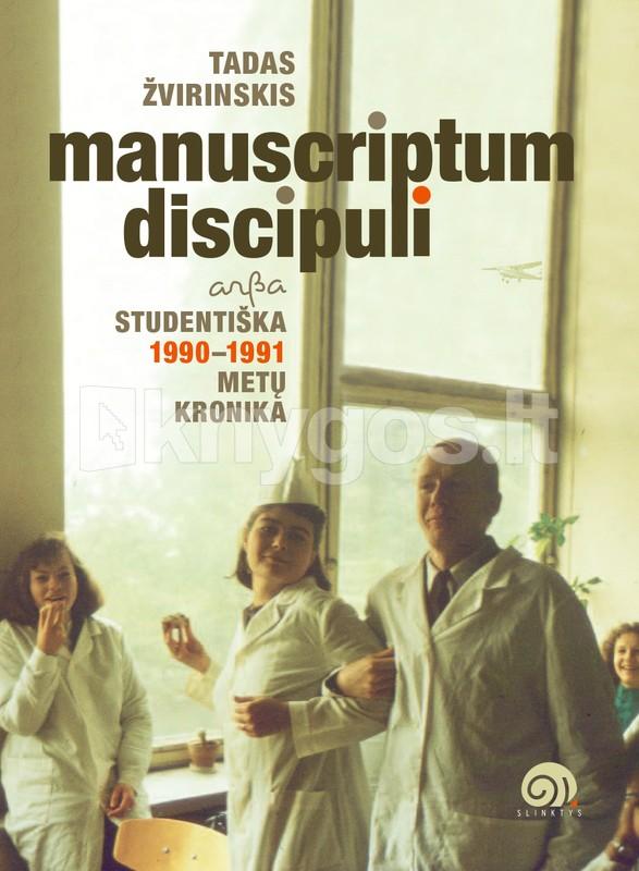 Manuscriptum discipulus, arba Studentiška 1990–1991 metų kronika